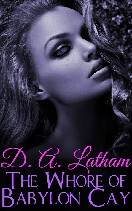 D.A Latham | The Whore of Babylon Cay