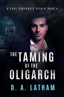 D.A Latham | The Taming of the Oligarch